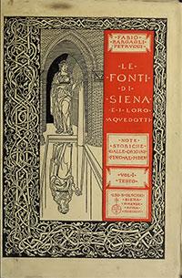 Le fonti di Siena e i loro aquedotti, note storiche dalle origini fino al MDLV, 1906